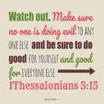 Bible: 1Thessalonians 5:15