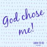 Bible Affirmation: John 15:16