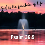 Bible Affirmation: Psalm 36:9