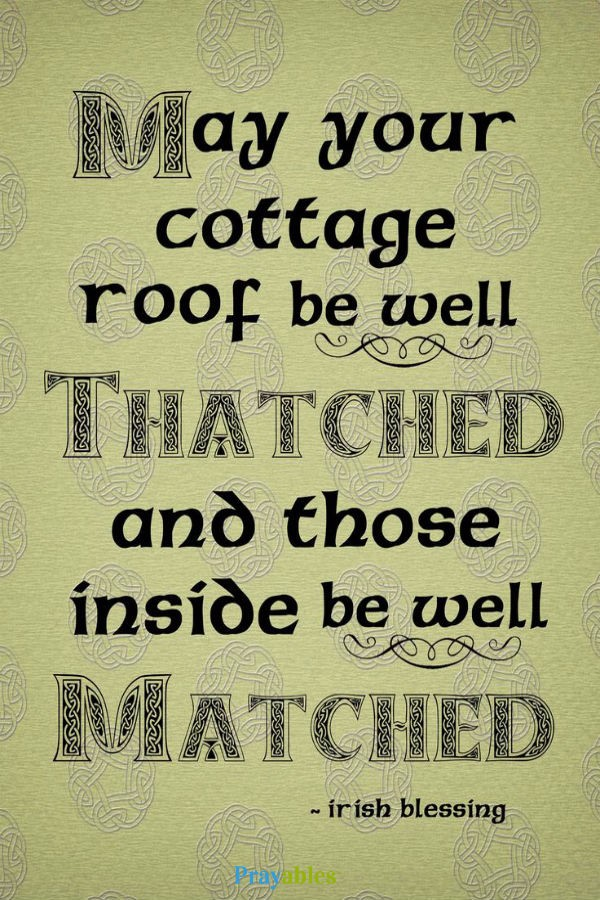 May your cottage roof be well thatched