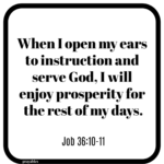 Bible Affirmation: Job 36:10-11