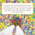 Blessing: Your Life is Your Party