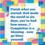 Blessing: Finish What You Started