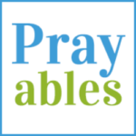 Prayables Praise Report: Praise & Glory